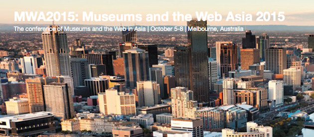 Call for proposals > MWA2015 Museums and the Web Asia